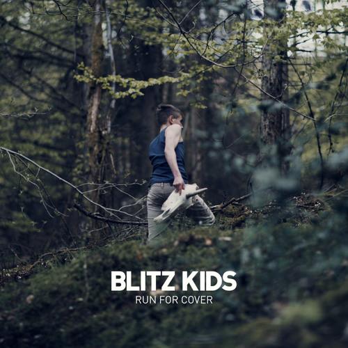 Blitz Kids - Run For Cover