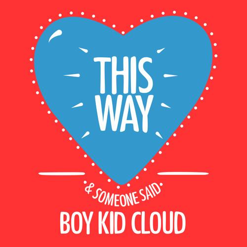 Boy Kid Cloud - This Way