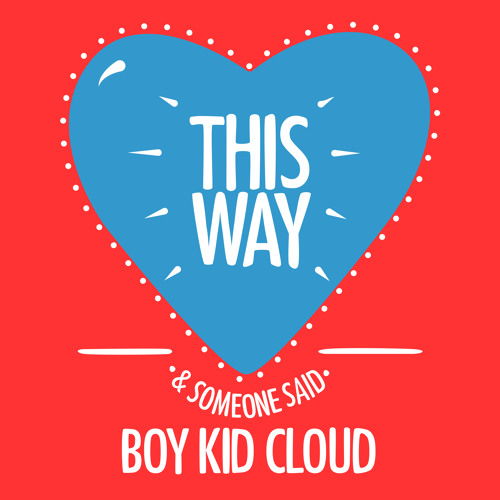 Boy Kid Cloud - This Way (Asa & Sorrow Remix)