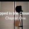 Trapped In The Closet (Chapter 1 Cover)