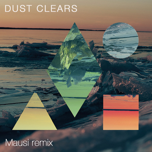 Dust Clears (Mausi Remix)