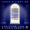 "Christian Luke & Chris Arnott ""Leave A Light On"" (Reece Low Remix) [Hussle] OUT NOW!!"