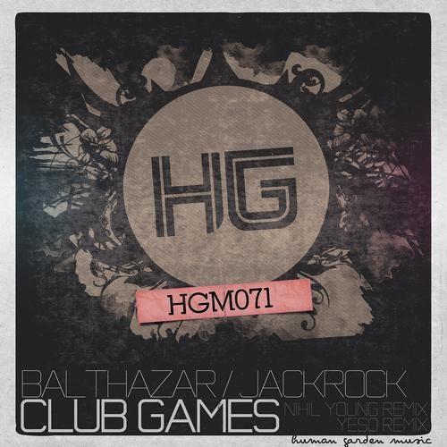 Balthazar & JackRock - Club Games (Yeso Remix) [Human Garden Music]