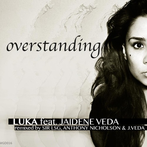 Luka feat. Jaidene Veda - Overstanding (Sir LSG Remix)