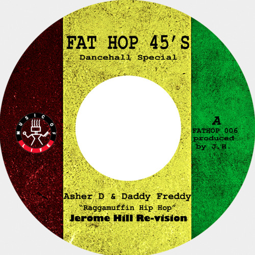 "Asher D & Daddy Freddy ""Raggamuffin HipHop"" Jerome Hill Re-Vision & Version [Fat Hop 006 7"")"