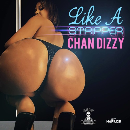 Chan Dizzy - Like A Stripper (Produced by Adde Instrumentals)