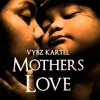 Vybz Kartel - Mother's Love - SoUnique Records [August 2013]