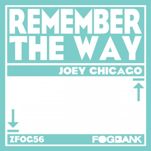 Joey Chicago-Remember the way (FOGBANK REC)(OUT NOWWWWWW!!!)