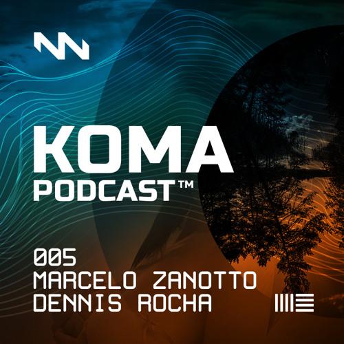 DENNIS ROCHA - KOMA PODCAST #005 - PARTE 2