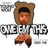 Owe Em This- Young Wolf Ft. Iman Shumpert
