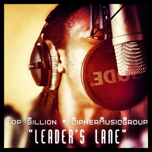 "Top Billion - ""Leader's Lane"" (Prod. Jahlil Beats)"
