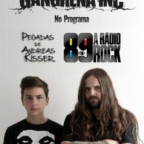 GANGRENA INC. No Programa - Pegadas de Andreas Kisser nº 27 - Na 89Fm - Radio rock - São Paulo