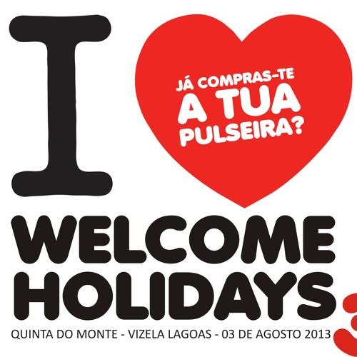 WELCOME HOLIDAYS 3 - Dia 3 Agosto 2013 - Quinta do monte Vizela-Lagoas