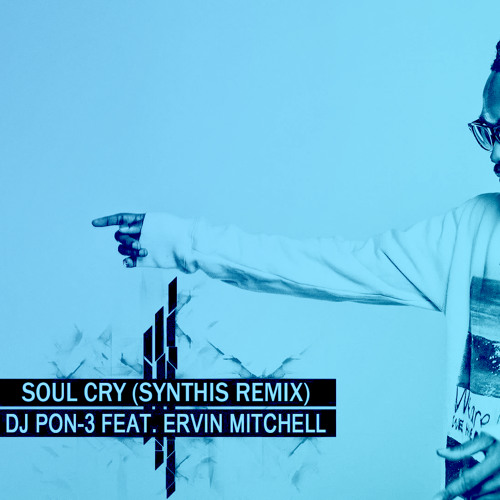 DJ Pon-3 - Soul Cry (Synthis Remix)