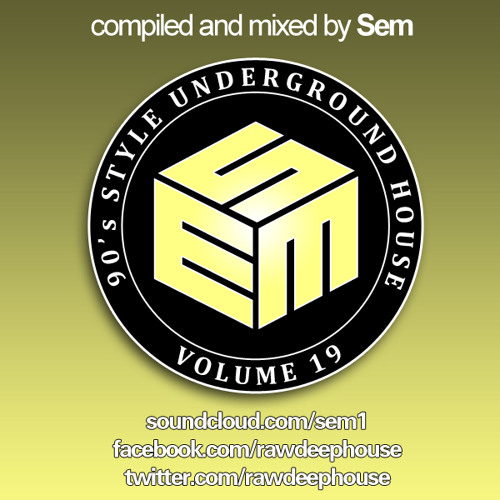 Sem :: 90's Style Underground House Vol. 19