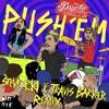 Psycho White - Push Em (Steve Aoki & Travis Barker Remix)