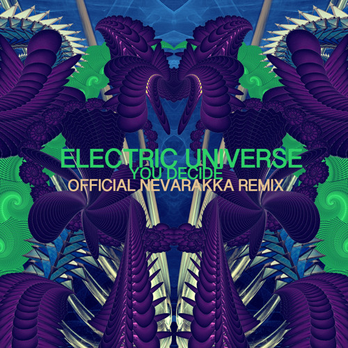 Electric Universe - You Decide (Official Nevarakka Remix) Demo With SKIPS