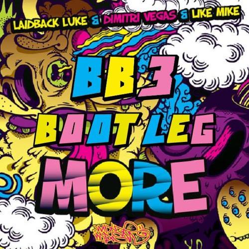 Laidback Luke, Dimitri Vegas & Like Mike - More (BB3's Festival Bootleg)