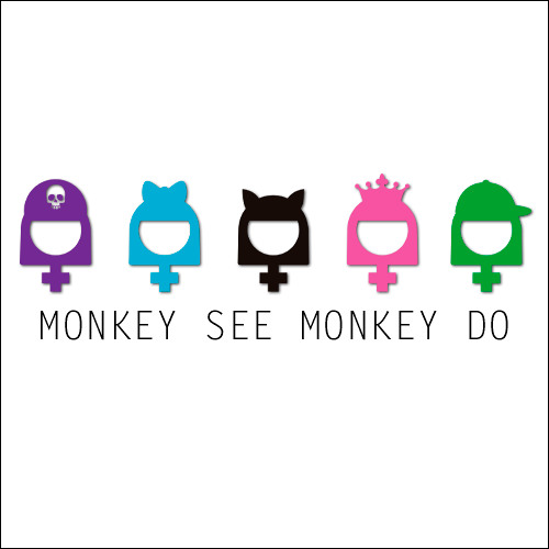 Girls - Monkey See Monkey Do
