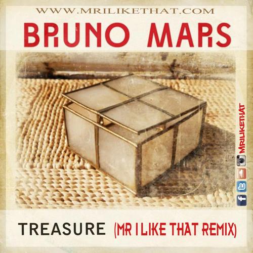 Treasure (Mr. I Like That Remix)