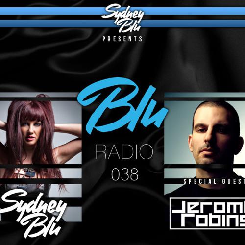 Sydney Blu Presents BLU Radio 038 feat. Jerome Robins