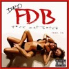 Download Young Dro - F.D.B. (Fuck Dat Bitch Remix) (Prod. By Lil' Soulja Of iBeatzHitz) Mp3