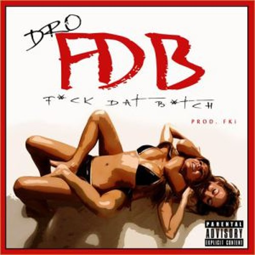 Young Dro - F.D.B. (Fuck Dat Bitch Remix) (Prod. By Lil' Soulja Of iBeatzHitz)