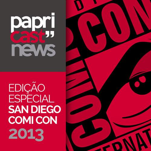 Papricast News Especial /// San Diego Comic Con 2013