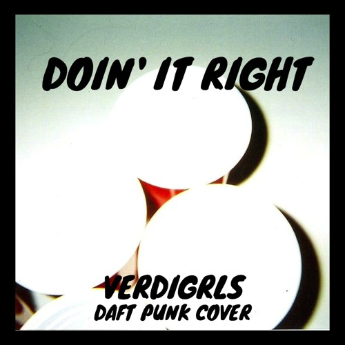 Doin' It Right (Daft Punk Cover)