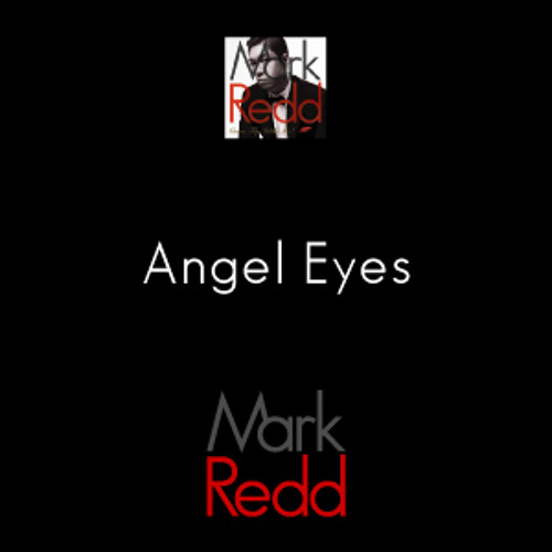 Angel Eyes - Mark Redd