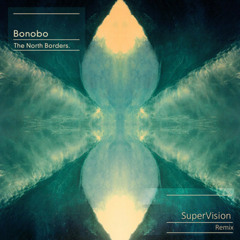 Bonobo - Know You (SuperVision Remix)