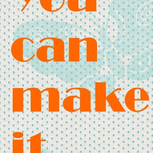You can make it (short mix)