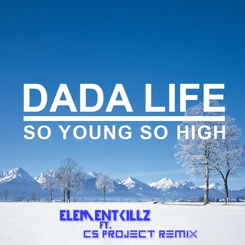 Dada Life - So Young So High (ElementKillz ft. CS Project Remix) Download in Buy