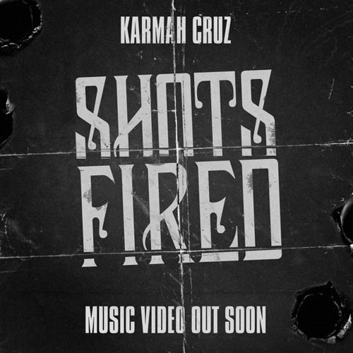 Karmah Cruz - Shots Fired (Yah Yah)
