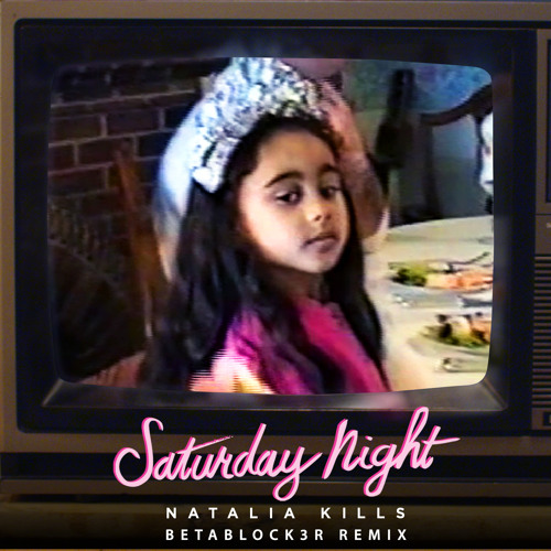 Natalia Kills - Saturday Night (Betablock3r Remix)