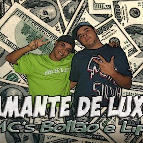 MCS BOLLÃO E LIP - AMANTE DE LUXO ( DJ ARI PRODUÇÕES )