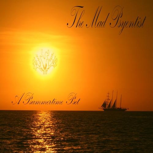 "The Mad Psyentist - ""A Psummertime Pset""  (Side B)"
