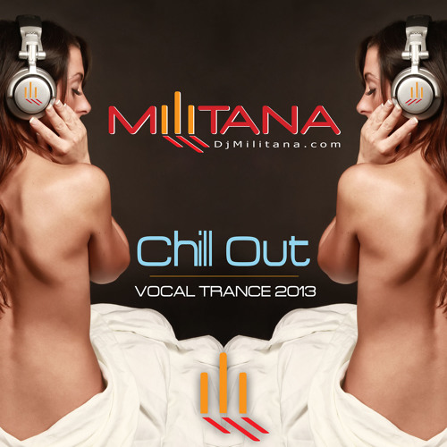 Militana - Chill Out Vocal Trance 2013