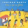 Download Com O Pé No Forró - Toninho Horta e Dominguinhos Mp3