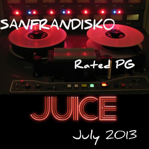Paul Goodyear's SANFRANDISKO Juice Mix July 2013