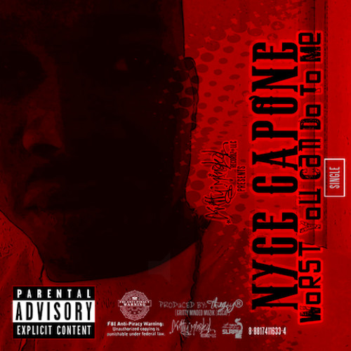 """NYCE CAPONE - """"WORST YOU CAN DO TO ME"""" (SINGLE) [2013] RELEASE VERSION"""