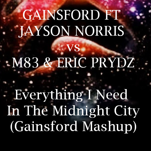 Everything I Need In The Midnight City (Gainsford Mashup)