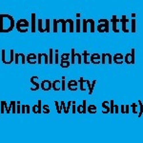 Deluminatti - Unenlightened Society (Minds Wide Shut)