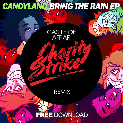 Candyland - Castle Of Affair (Charity Strike Remix)