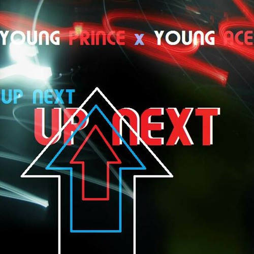 Up Next ft. Young Ace