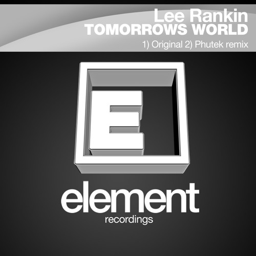 Lee Rankin- Tomorrows world (Phutek Remix) OUT NOW TO BUY