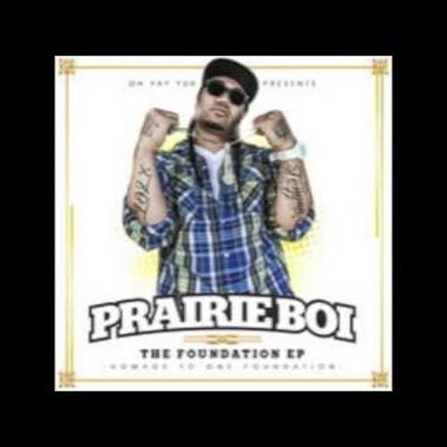 Prairie Boi ft.shaxe Oriam peipi of One Foundation -Fool Around