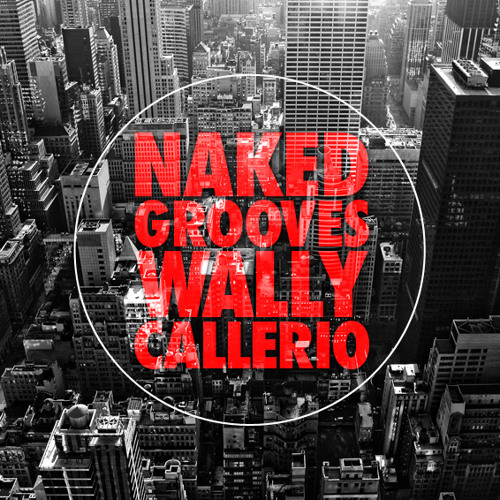 Naked Grooves Sessions 001 - Wally Callerio