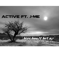 aCtive ft. J-Me - Hier Houdt Het Op
