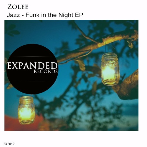 Zolee - Jazz - Funk in the Night Ep [Exp049] Out 08/25/2013